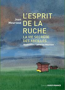 L'esprit de la ruche, de Jean et Catherine Meurisse