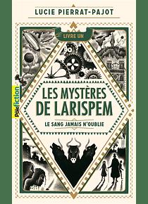 Les mystères de Larispem 1 - Le sang jamais n'oublie, de Lucie Pierrat-Pajot