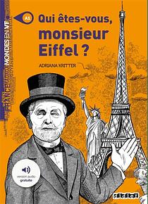 Mondes en VF - Qui êtes-vous, monsieur Eiffel ? de Adriana Kritter - Niveau A1