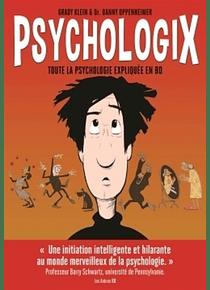 Psychologix : toute la psychologie expliquée en BD, de Grady Klein et Danny Oppenheimer
