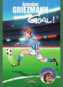 Goal ! 5 - Le tout pour le tout, de Antoine Griezmann