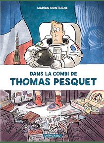 Dans la combi de Thomas Pesquet, de Marion Montaigne