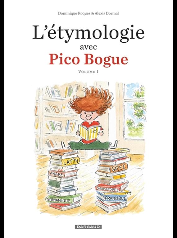 L'étymologie avec Pico Bogue 1, de Dominique Roques et Alexis Dormal