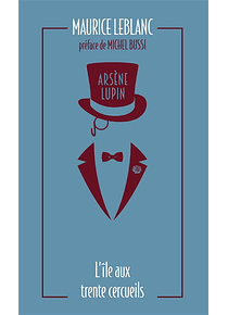 Arsène Lupin - L'île aux trente cercueils, de Maurice Leblanc