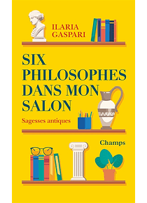 Six philosophes dans mon salon, de Ilaria Gaspari