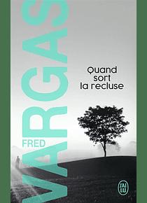Quand sort la recluse, de Fred Vargas