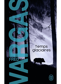 Temps glaciaires, de Fred Vargas