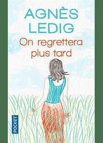 On regrettera plus tard, de Agnès Ledig