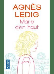 Marie d'en haut, de Agnès Ledig