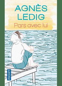 Pars avec lui, de Agnès Ledig