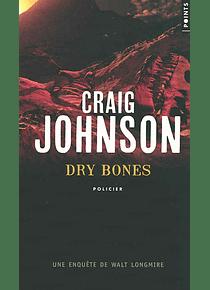 Une enquête de Walt Longmire - Dry bones, de Craig Johnson