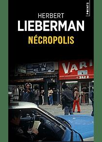 Nécropolis, de Herbert Lieberman
