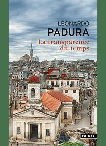 La transparence du temps, de Leonardo Padura