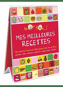 Mes meilleures recettes : 46 recettes faciles et délicieuses pour les enfants