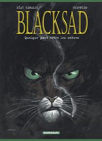 Blacksad 1 - Quelque part entre les ombres, de Juan Diaz Canales et Juanjo Guarnido