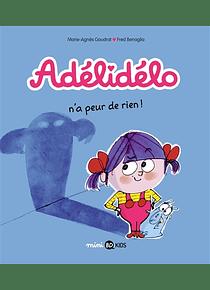 Adélidélo - Adélidélo n'a peur de rien ! de M-A Gaudrat et F. Benaglia