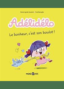 Adélidélo - Le bonheur, c'est son boulot ! de M-A Gaudrat et F. Benaglia