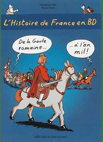 L'histoire de France en BD - De la Gaule romaine à l'an mil !