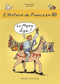 L'histoire de France en BD - Le Moyen Age !