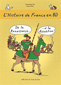 L'histoire de France en BD - De la Renaissance... à la Révolution