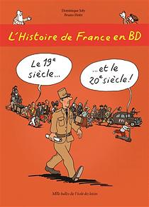 L'histoire de France en BD - Le 19e siècle et le 20e siècle !