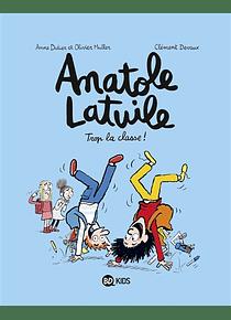Anatole Latuile - Trop la classe !