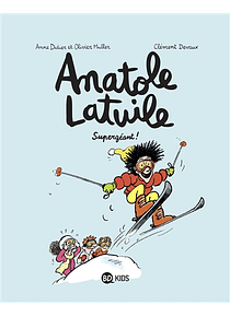 Anatole Latuile - Supergéant !