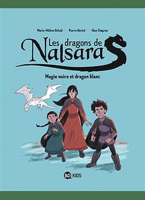 Les dragons de Nalsara - Magie noire et dragon blanc, de M-H Delval, P. Oertel et G. Chapron