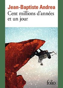 Cent millions d'années et un jour, de Jean-Baptiste Andrea