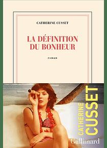 La définition du bonheur, de Catherine Cusset