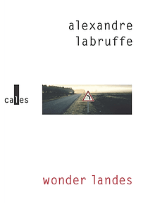 Wonder Landes, de Alexandre Labruffe