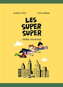 Les super super - Mission sauvetage, de Laurence Gillot et Lucie Durbiano