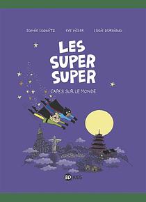 Les super super - Capes sur le monde, de Sophie Lodwitz, Eve Pisler et Lucie Durbiano