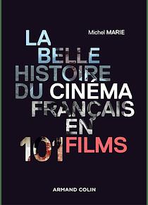 La belle histoire du cinéma français en 101 films, de Michel Marie