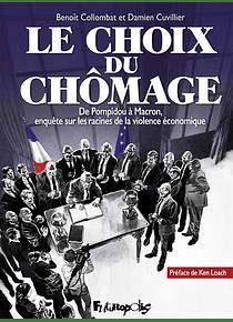 Le choix du chômage : de Pompidou à Macron, de Benoît Collombat et Damien Cuvillier