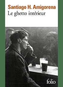 Le ghetto intérieur, de Santiago H. Amigorena