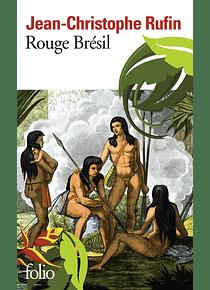 Rouge Brésil, de Jean-Christophe Rufin
