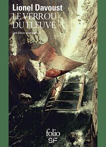 Les dieux sauvages 2 -  Le verrou du fleuve, de Lionel Davoust
