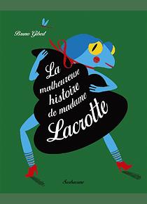 La malheureuse histoire de madame Lacrotte, de Bruno Gibert
