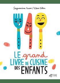 Le grand livre de cuisine des enfants, de Seymourina Cruse et d'Élisa Géhin