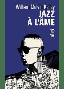 Jazz à l'âme, de William Melvin Kelley