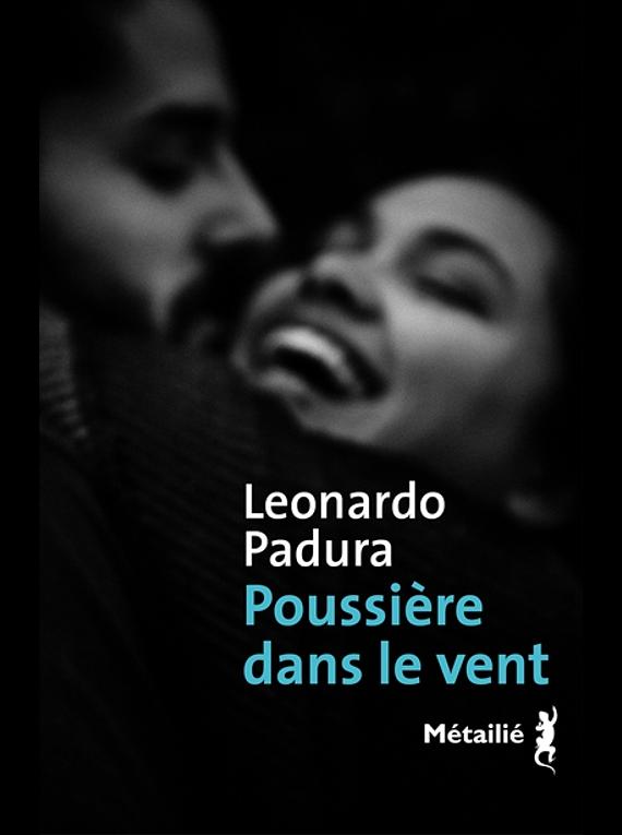 Poussière dans le vent, de Leonardo Padura