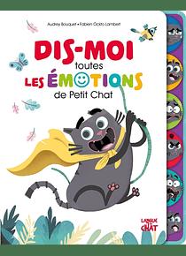 Dis-moi toutes les émotions de Petit Chat, de Audrey Bouquet et Fabien Ockto Lambert