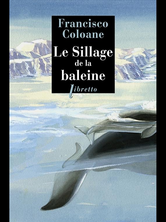 Le sillage de la baleine, de Francisco Coloane