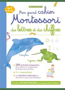 Mon grand cahier Montessori des lettres et des chiffres - De 3 à 6 ans