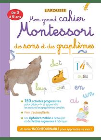 Mon grand cahier Montessori des sons et des graphèmes - De 3 à 6 ans