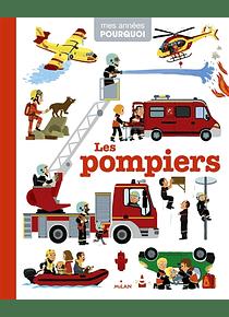 Mes années pourquoi - Les pompiers
