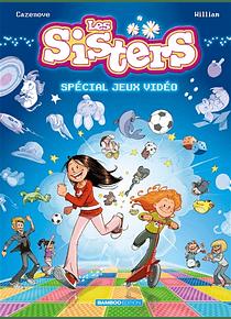 Les sisters - Special jeux vidéo, de Cazenove & William