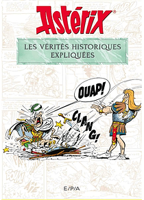 Astérix - Les vérités historiques expliquées, de Bernard-Pierre Molin