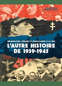 L'autre histoire de 1939-1945, de Guillaume Doizy et Dominique Foufelle